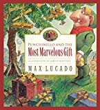 Punchinello and the Most Marvelous Gift (5) (Max Lucado's Wemmicks (5))
