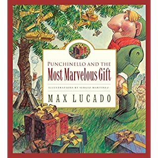 Punchinello and the Most Marvelous Gift (Volume 5) (Max Lucado's Wemmicks (Volume 5))