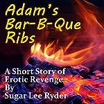 Adam's Bar-B-Que Ribs | Sugar Lee Ryder