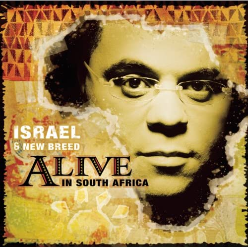 Israel & New Breed - Alive in South Africa (2005)