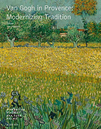 Image of Van Gogh in Provence: Modernizing Tradition