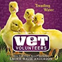 Treading Water Audiobook by Laurie Halse Anderson Narrated by Julia Farhat