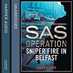 Sniper Fire in Belfast (SAS Operation) Audiobook