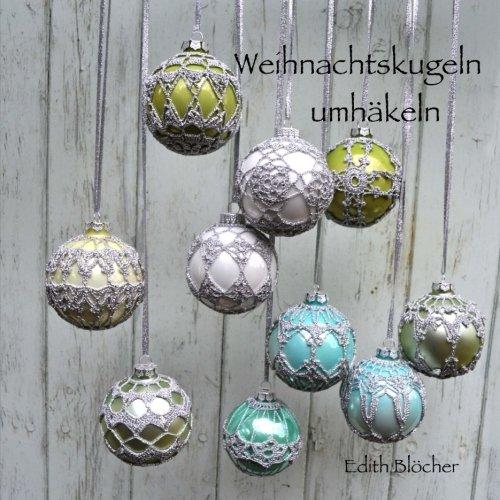 Weihnachtskugeln umhaekeln: Amazon.de: Edith Bloecher: Bücher
