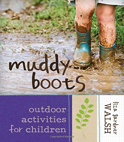 Download Muddy Boots: Outdoor Activities for Children pdf epub