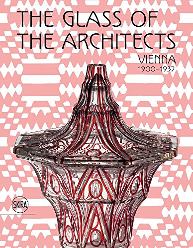 (The Glass of the Architects: Vienna 1900-1937)