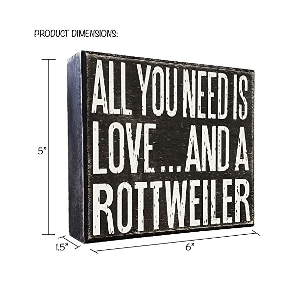 JennyGems - All You Need is Love and a Rottweiler - Real Wood Stand Up Box Sign - Rottweiler Gift Series, Rottweiler Moms and Owners, Rottweiler Quotes 4