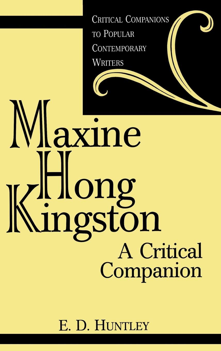 Maxine Hong Kingston  A Critical Companion  Critical Companions To Popular Contemporary Writers