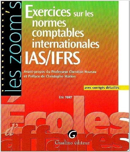 En ligne Exercices sur les normes comptables internationales IAS/IFRS : Avec corrigés détaillés epub, pdf