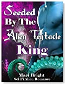 Seeded By The Alien Tentacle King