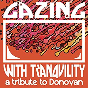 Gazing With Tranquility: A Tribute To Donovan
