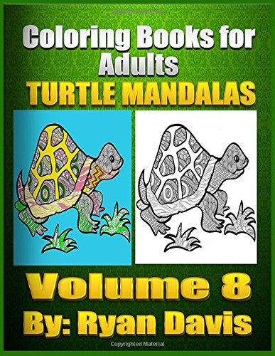 Coloring Books For Adults Turtle Mandalas: (Volume 8)