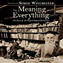 The Meaning of Everything: The Story of the Oxford English Dictionary Audiobook by Simon Winchester Narrated by Simon Winchester