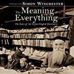 The Meaning of Everything: The Story of the Oxford English Dictionary | Simon Winchester