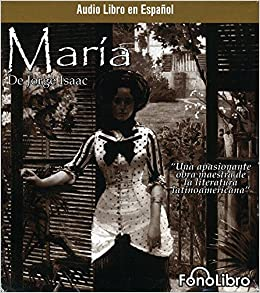 Maria (Audio libro / audiolibros) (Spanish Edition): Jorge Isaac: 9781933499239: Amazon.com: Books