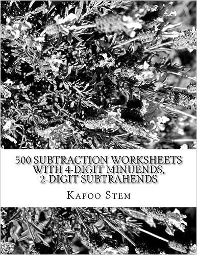 500 Subtraction Worksheets with 4-Digit Minuends, 2-Digit Subtrahends: Math Practice Workbook: Volume 8 (500 Days Math Subtraction Series)