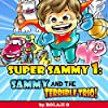 Super Sammy and the Terrible Trio Bullies Be-Gone
