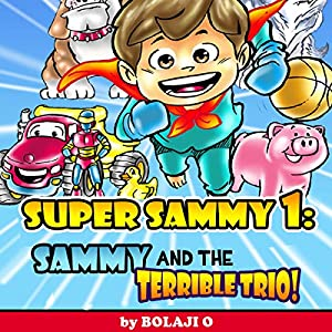 Super Sammy and the Terrible Trio Bullies Be-Gone Audiobook