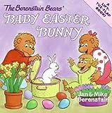 The Berenstain Bears' Baby Easter Bunny, Jan Berenstain, Mike Berenstain, 0060574208