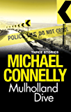Mulholland Dive: Three Stories (Harry Bosch)