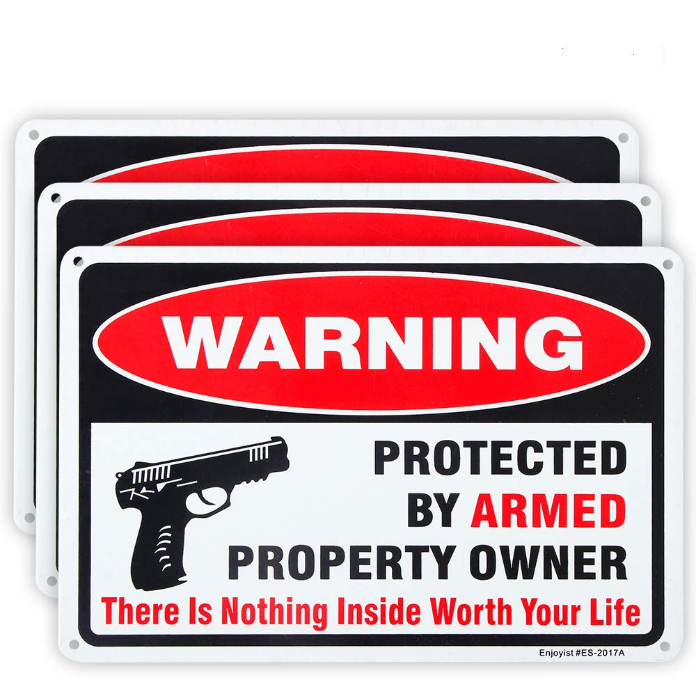 3 Pack Gun Sign, There is Nothing Here Worth Your Life, Protected by Armed Property Owner Sign, 10