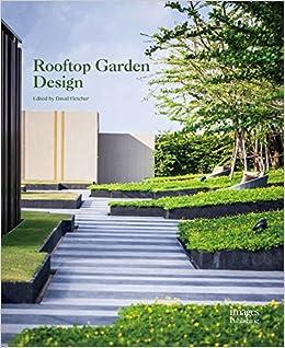 Rooftop Garden Design David Fletcher 9781864706468 Amazon Com