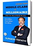 JOURNEY FROM MIDDLE CLASS TO MILLIONAIRE: FIND THE MILLIONAIRE IN YOU