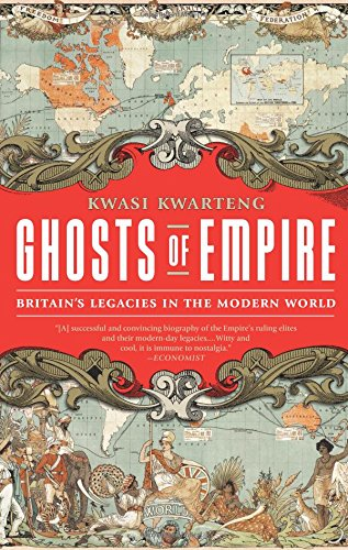 Ghosts of Empire: Britain's Legacies in the Modern World pdf