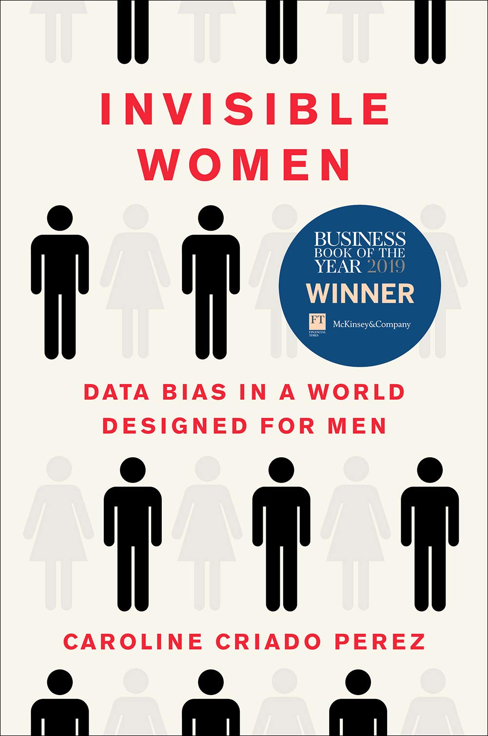 Invisible Women: Data Bias in a World Designed for Men: Criado Perez,  Caroline: 9781419729072: Amazon.com: Books
