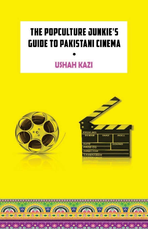 Download The Pop-Culture Junkie's Guide to Pakistani Cinema pdf