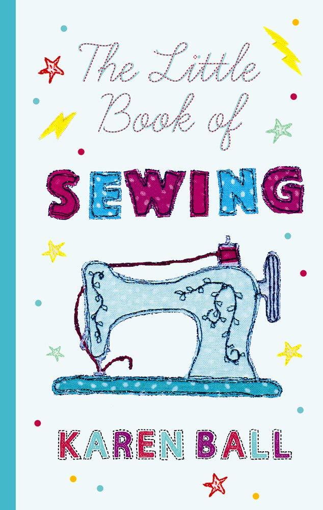 The Little Book of Sewing: Amazon.es: Karen Ball: Libros en ...
