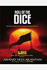AJAYA : Epic of the Kaurava Clan (ROLL OF THE DICE Book 1) Kindle Edition