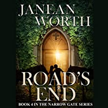 Road's End: The Narrow Gate, Book 4 Audiobook by Janean Worth Narrated by Scott R. Smith