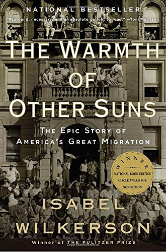 Book cover from The Warmth of Other Suns: The Epic Story of Americas Great Migrationby Isabel Wilkerson