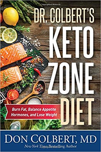 dr colbert s keto zone diet burn fat balance appetite hormones and lose weight don colbert md 9781683970248 amazon com books