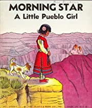 Morning Star: A Little Pueblo Girl. Platt &…
