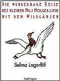 Die wunderbare Reise des kleinen Nils Holgersson mit den Wildgänsen: Illustrierte Ausgabe (Kinderbücher bei Null Papier)