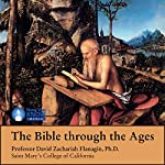 The Bible Through the Ages | Prof. David Zachariah Flanagin PhD