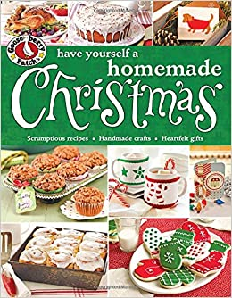 Gooseberry Patch Have Yourself A Homemade Christmas Gooseberry Patch Paperback Gooseberry Patch 9780848743598 Amazon Com Books