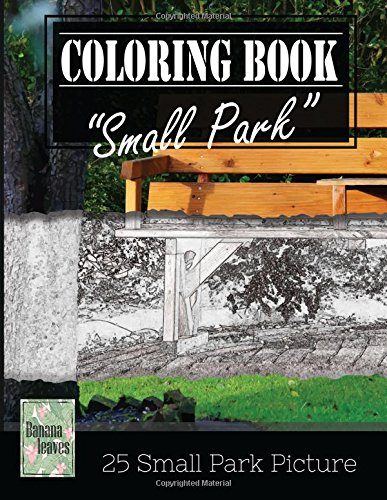 """Small Park Citylife Greyscale Photo Adult Coloring Book, Mind Relaxation Stress Relief: Just added color to release your stress and power brain and ... and grown up, 8.5"""" x 11"""" (21.59 x 27.94 cm) PDF Text fb2 ebook"""