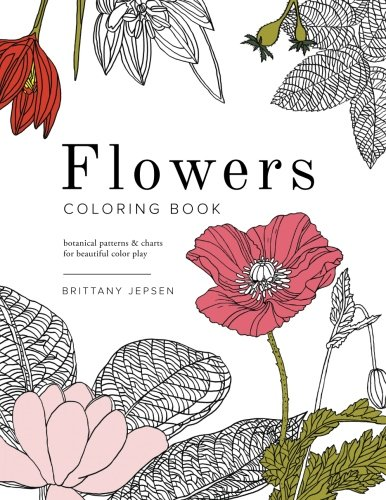 Flowers coloring book botanical patterns and charts for beautiful flowers coloring book botanical patterns and charts for beautiful color play brittany watson jepsen 9780692589564 amazon books mightylinksfo