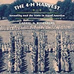 The 4-H Harvest: Sexuality and the State in Rural America | Gabriel N. Rosenberg