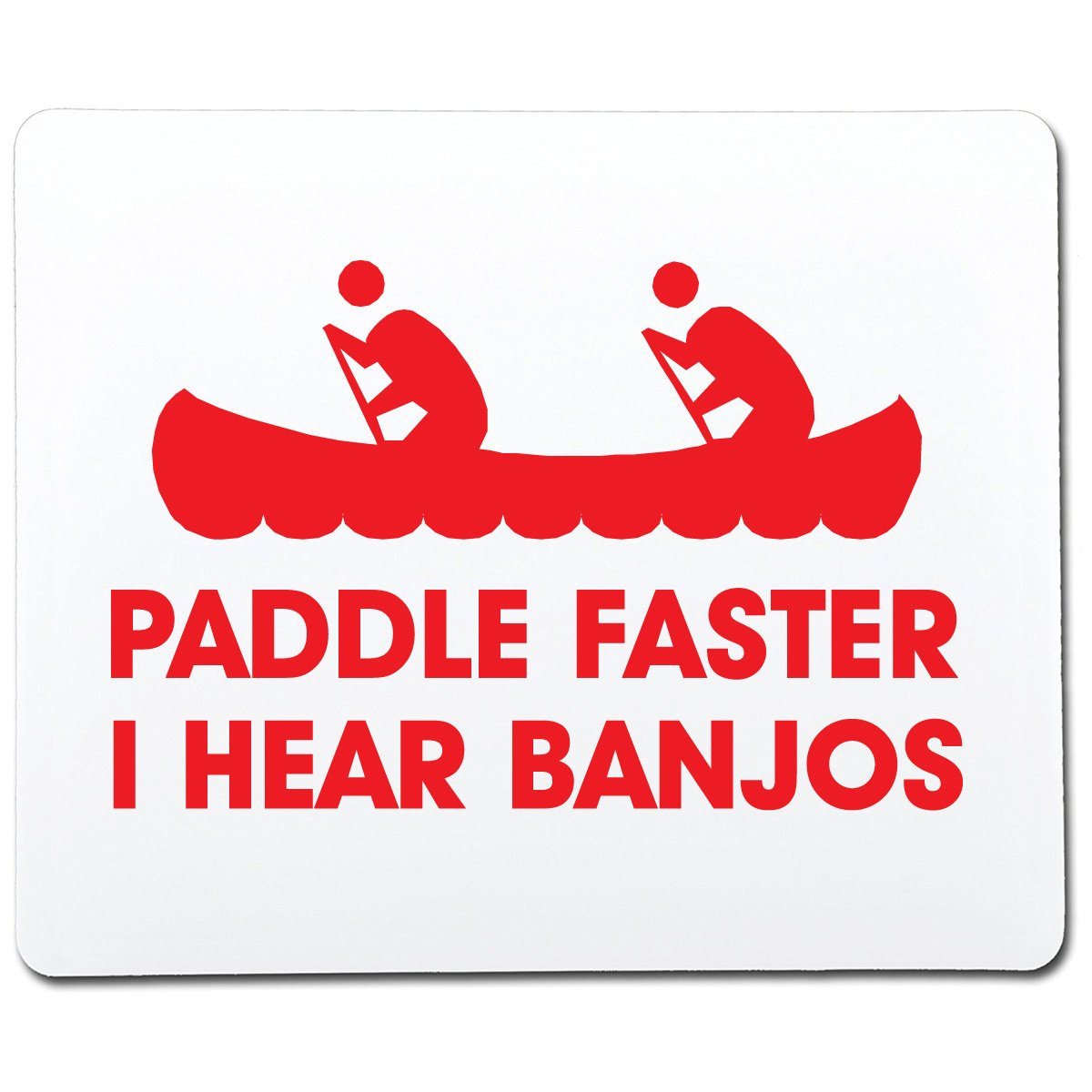 Feelin Good Tees Paddle Faster I Hear Banjos Funny Gag Gift Co-Worker Gift Novelty