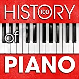 The History of Piano (100 Famous Songs) Album Cover