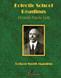 Eclectic School Readings: Stories from Life, Orison Marden, 1467934941