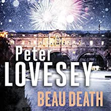Beau Death Audiobook by Peter Lovesey Narrated by Peter Wickham
