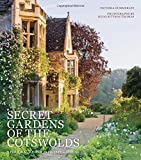 Secret Gardens of the Cotswolds: A Personal Tour of 20 Private Gardens by Summerley, Victoria (2015) Hardcover