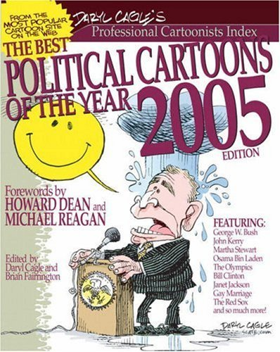 The Best Political Cartoons of the Year, 2005 Edition (Best Political Cartoons Of The Year)