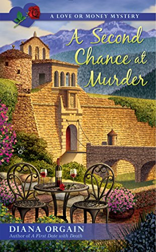A Second Chance at Murder (A Love or Money Mystery) -