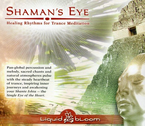 Shaman's Eye: Healing Rhythms for Trance Meditation by White Swan Records